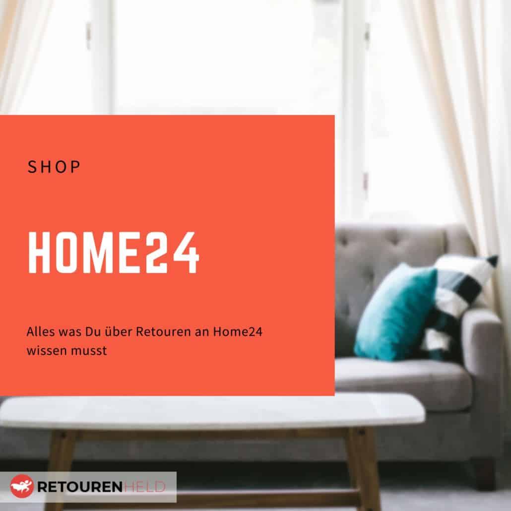 Home24 ⇨ Alles über Rücksendebedingungen, Rückgabefristen und Retouren ✓