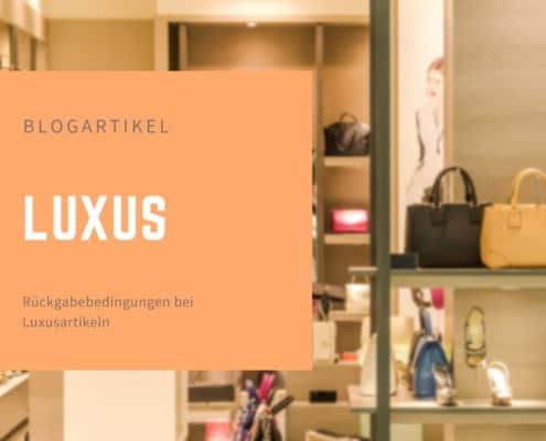 Luxusartikel Rückgabebedingungen Blog