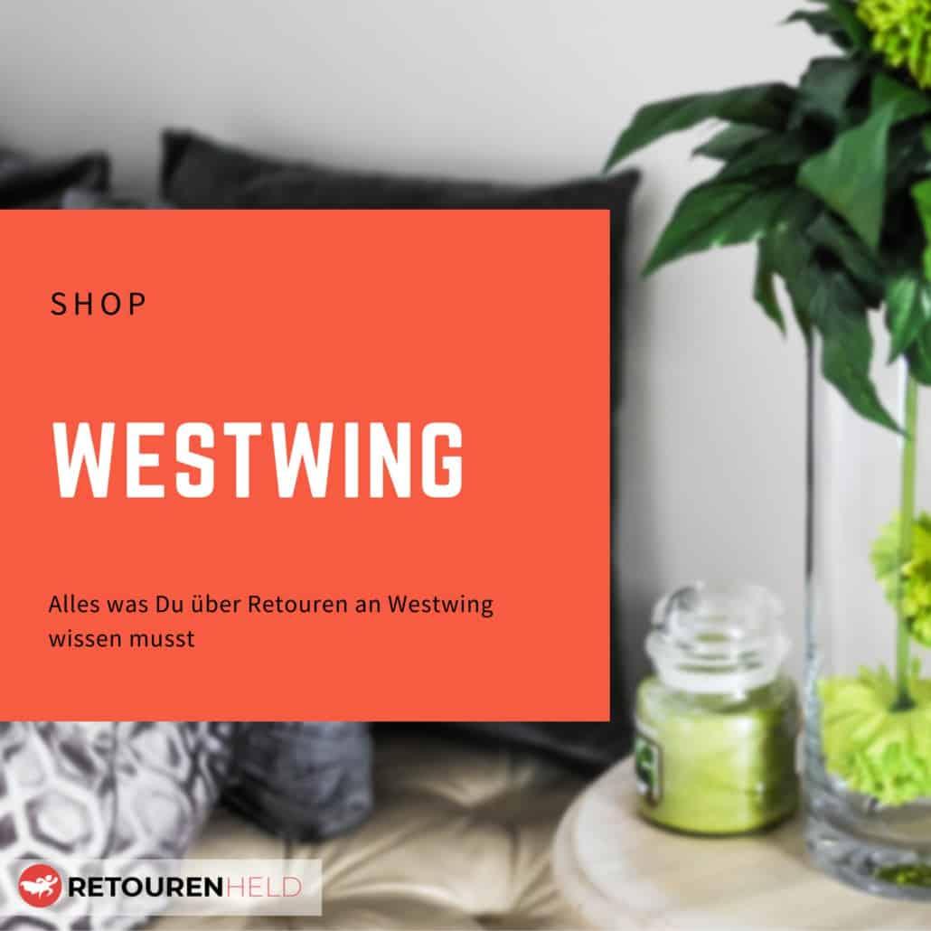 Westwing ⇨ Alles über Rücksendebedingungen, Rückgabefristen und Retouren ✓